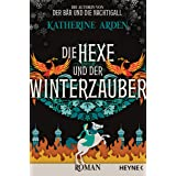 Die Hexe und der Winterzauber: Roman (Winternacht-Trilogie 3) (German Edition)