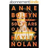 Anne Boleyn: 500 Years of Lies (English Edition)