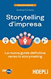 Storytelling d'impresa. La nuova guida definitiva