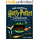 The Magical Harry Potter Cookbook: 45 Mouthwatering and Exquisite Recipes from the Wizarding World of Harry Potter