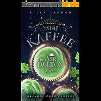 Zum Kaffee bei Mr. Dalton: Gefährlicher Zauber! (Die Asperischen Magier 2) (German Edition)