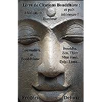 Livre de Citations Bouddhiste : méditation, bonheur et paix intérieure !: Spiritualités et Bouddhisme : Bouddha, Zen…