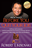 Rich Dad's Before You Quit Your Job: 10 Real-Life Lessons Every Entrepreneur Should Know About Building a Million-Dollar…
