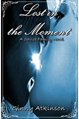 Lost in the Moment (A Savioe Family Novel Book 2) Kindle Edition