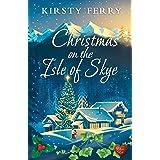 Christmas on the Isle of Skye: A heart-warming cosy Christmas romance!