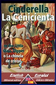 Cinderella - La Cenicienta: Bilingual parallel text - Textos bilingües en paralelo: English-Spanish / Inglés-Español