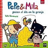 Pepe y Mila pasan el día en la granja