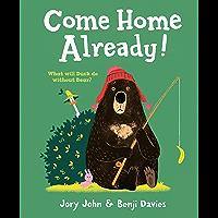 Come Home Already! (English Edition)