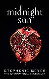 Midnight Sun (Twilight series Book 5) (English Edition)