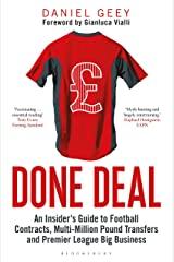 Done Deal: An Insider's Guide to Football Contracts, Multi-Million Pound Transfers and Premier League Big Business Hardcover