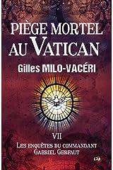 Piège mortel au Vatican: Les enquêtes du commandant Gabriel Gerfaut Tome 7 Format Kindle