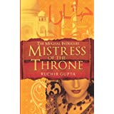 Mistress of the Throne (The Mughal intrigues)