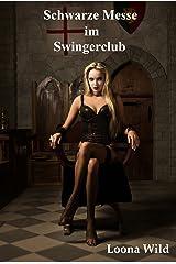 Schwarze Messe im Swingerclub Kindle Ausgabe