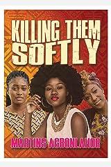 Killing Them Softly Kindle Edition