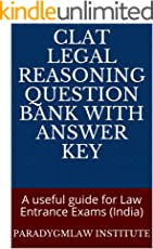 CLAT Legal Reasoning Question Bank : A useful guide for Law Entrance Exams (India)