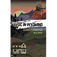 Caldwell's Homestead: Havoc in Wyoming, Part 1