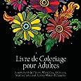 Livre de Coloriage pour Adultes: Assortiment de Fleurs, Mandalas, Animaux, Motifs Floraux et Autres Motifs Relaxants - Il y a 50 Images à Colorier en Tout