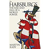 The Habsburgs: The Rise and Fall of a World Power (English Edition)