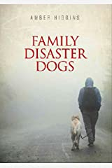 Family Disaster Dogs Kindle Edition