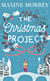 The Christmas Project: A laugh-out-loud romance from bestselling author Maxine Morrey (English Edition)