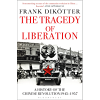 The Tragedy of Liberation: A History of the Chinese Revolution 1945-1957 (Peoples Trilogy Book 2) (English Edition)