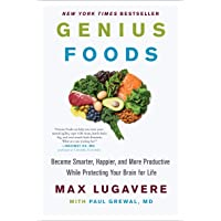 Genius Foods: Become Smarter, Happier, and More Productive While Protecting Your Brain for Life: 1 (Genius Living, 1)