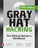 Gray Hat Hacking: The Ethical Hacker's Handbook