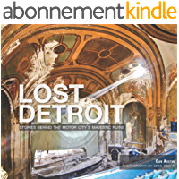 Lost Detroit: Stories Behind the Motor City's Majestic Ruins (English Edition)