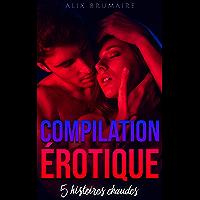 Compilation Érotique (5 histoires de sexe HOT pour adultes 18+)