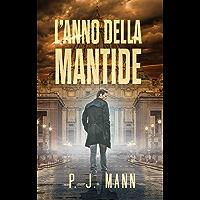 L'anno della Mantide: Le indagini del commissario Scala (Vol.1)
