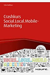 Crashkurs Social.Local.Mobile-Marketing - inkl. Arbeitshilfen online (Haufe Fachbuch) Kindle Ausgabe