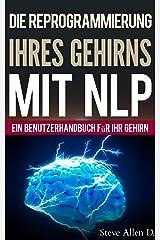 NLP – Ein benutzerhandbuch für ihr gehirn. Handbuch mit NLP-modellen und -techniken, die zum erfolg führen. Persönliches Wachstum Kindle Ausgabe