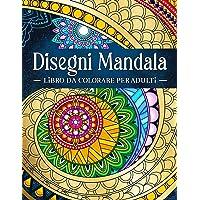 Disegni Mandala: Libro da colorare per adulti antistress con bellissimi e grandi mandala complessi.