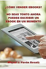 ¿Cómo vender ebooks? - No seas tonto ahora puedes escribir un ebook en un momento Versión Kindle