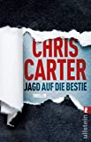 Jagd auf die Bestie: Thriller (Ein Hunter-und-Garcia-Thriller, Band 10)