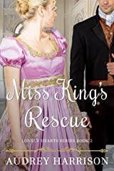 Miss King's Rescue - A Regency Romance (The Lonely Hearts Series Book 2) Kindle Edition
