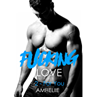 Fucking Love, Tome 2 : For You