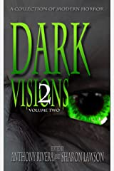 Dark Visions: A Collection of Modern Horror - Volume Two Kindle Edition