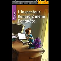 L'inspecteur Renard 2 mène l'enquête: Une histoire pour les enfants de 8 à 10 ans (TireLire t. 9)