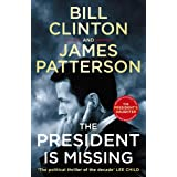 The President is Missing: The political thriller of the decade (Bill Clinton & James Patterson stand-alone thrillers) (Englis