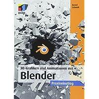 3D-Grafiken und Animationen mit Blender: Praxiseinstieg (mitp Grafik)