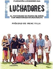 Luchadores: El testimonio de padres de niños con trastornos neurológicos (Caligrama)