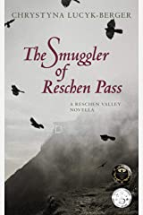 The Smuggler of Reschen Pass: A Reschen Valley Novella Kindle Edition