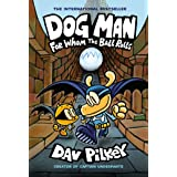 Dog Man: For Whom the Ball Rolls: From the Creator of Captain Underpants (Dog Man #7) (English Edition)