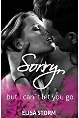 Sorry, but I can´t let you go: (Gentleman Warriors 3) Kindle Ausgabe