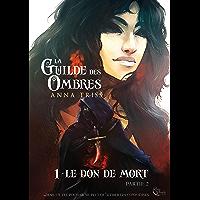La Guilde des Ombres - Tome 1: Le don de mort, partie 2