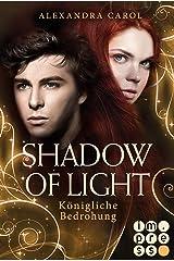 Shadow of Light 2: Königliche Bedrohung: (Fantasy-Liebesgeschichte) (German Edition) Kindle Edition