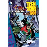Teen Titans Go!: Truth, Justice, Pizza (Teen Titans Go! (2004-2008) Book 2)