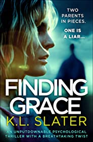 Finding Grace: An unputdownable psychological thriller with a breathtaking twist (English Edition)