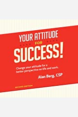 Your Attitude for Success: Change Your Attitude for a Better Perspective on Life and Work Audible Audiobook